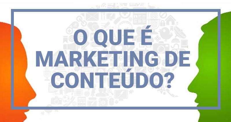 Marketing de Conteúdo: O que é e porque você precisa começar hoje