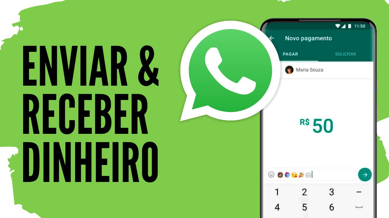 Receber e Enviar Dinheiro no WhatsApp Brasil